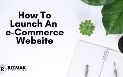 How to Launch An e-Commerce Website That Sells 24/7