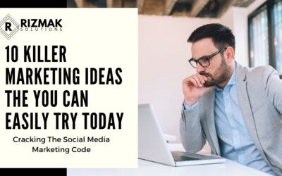10 Killer Marketing Ideas the You Can Easily Try Today